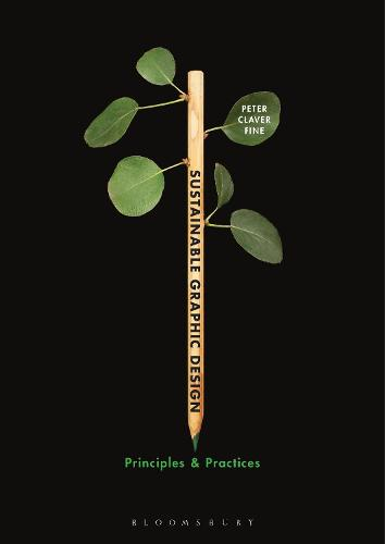 Sustainable Graphic Design: Principles and Practices (Paperback)