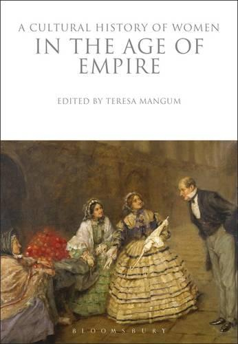 A Cultural History of Women in the Age of Empire - Cultural History of Women (Hardback)