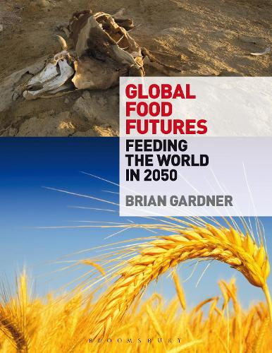 Global Food Futures: Feeding the World in 2050 (Paperback)