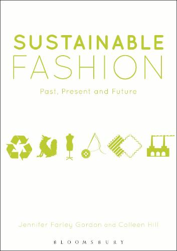 Sustainable Fashion: Past, Present and Future (Paperback)