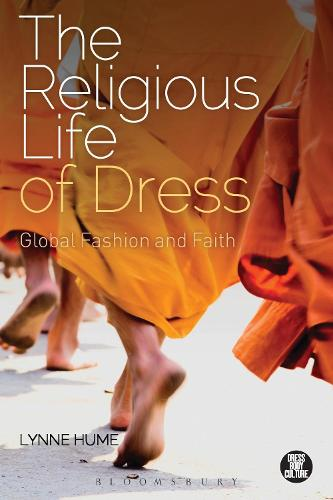 The Religious Life of Dress: Global Fashion and Faith - Dress, Body, Culture (Paperback)