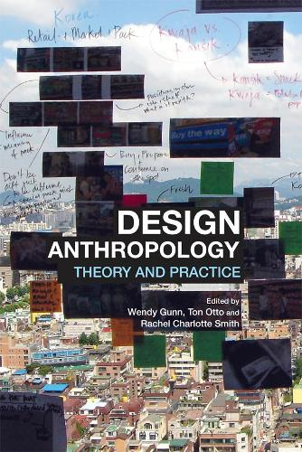Design Anthropology: Theory and Practice (Paperback)