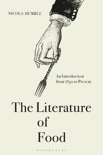 The Literature of Food: An Introduction from 1830 to Present (Paperback)