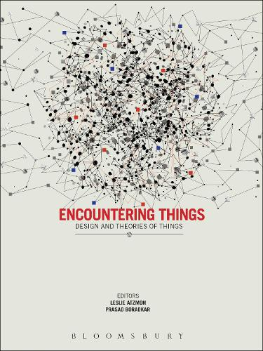 Encountering Things: Design and Theories of Things (Paperback)