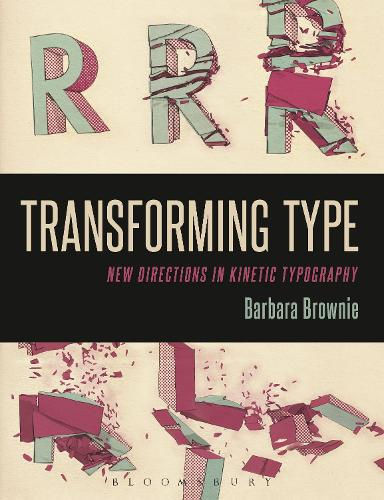 Transforming Type: New Directions in Kinetic Typography (Paperback)