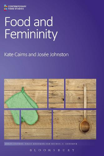 Food and Femininity - Contemporary Food Studies: Economy, Culture and Politics (Paperback)