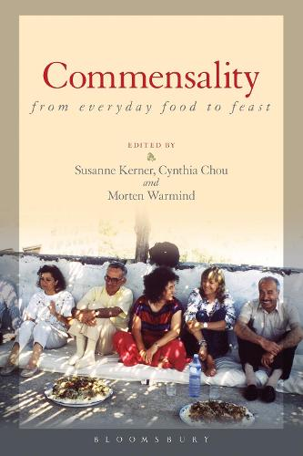 Commensality: From Everyday Food to Feast (Hardback)