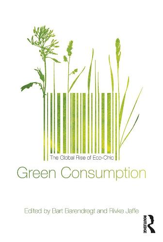 Green Consumption: The Global Rise of Eco-Chic (Paperback)