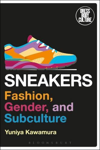 Sneakers: Fashion, Gender, and Subculture - Dress, Body, Culture (Paperback) (Paperback)