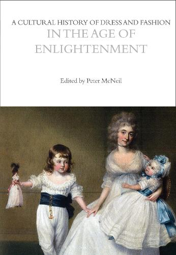 A Cultural History of Dress and Fashion in the Age of Enlightenment - The Cultural Histories Series (Hardback)