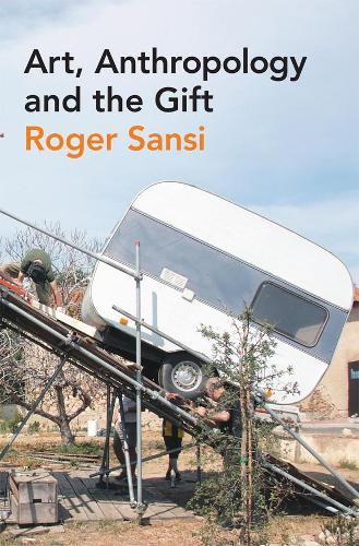 Art, Anthropology and the Gift (Hardback)