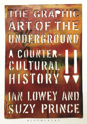The Graphic Art of the Underground: A Countercultural History (Hardback)