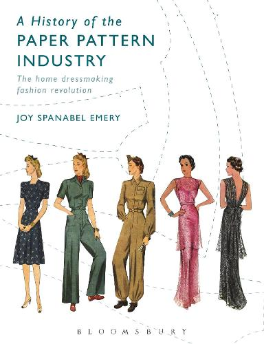 A History of the Paper Pattern Industry: The Home Dressmaking Fashion Revolution (Paperback)
