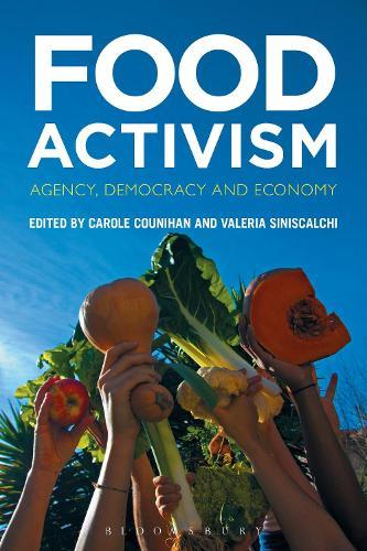 Food Activism: Agency, Democracy and Economy (Hardback)