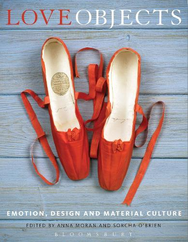 Love Objects: Emotion, Design and Material Culture (Hardback)