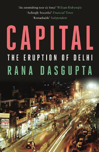 Capital: The Eruption of Delhi (Paperback)