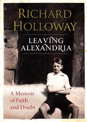 Leaving Alexandria: A Memoir of Faith and Doubt (Hardback)