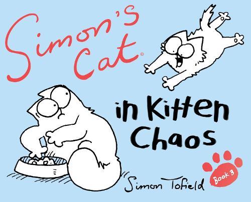 Simon's Cat 3: In Kitten Chaos (Hardback)