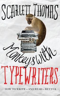 Monkeys with Typewriters: How to Write Fiction and Unlock the Secret Power of Stories (Paperback)