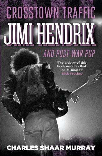 Crosstown Traffic: Jimi Hendrix and Post-war Pop (Paperback)