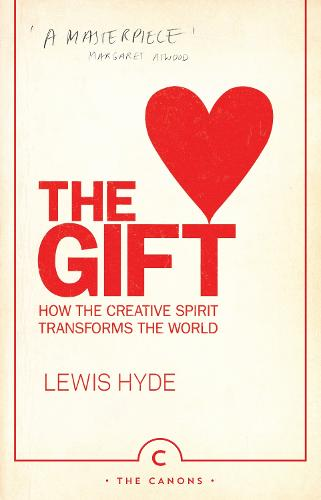 The Gift: How the Creative Spirit Transforms the World - Canons (Paperback)