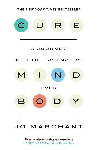 Cure: A Journey Into the Science of Mind over Body (Paperback)