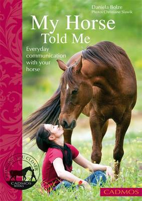 My Horse Told Me: Everyday Communication with Your Horse (Paperback)