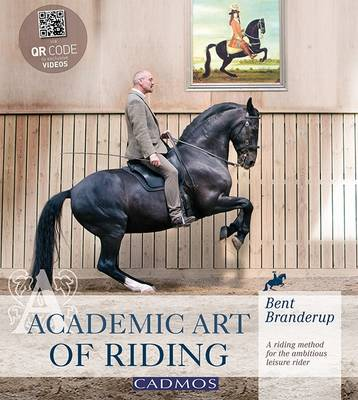 Academic Art of Riding: A Riding Method for the Ambitious Leisure Rider (Hardback)