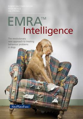 EMRAA Intelligence: The revolutionary new approach to treating behavior problems in dogs (Paperback)