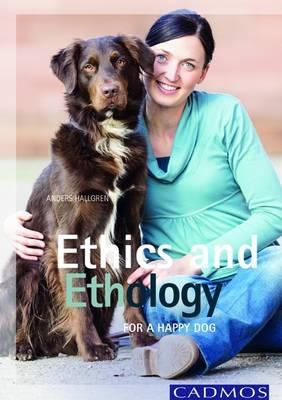 Ethics and Ethology: For a Happy Dog (Paperback)