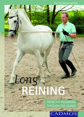 Long Reininge: From the Beginning Through the Levade (Hardback)