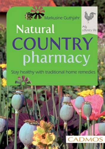 Natural Country Pharmacy: Stay Healthy with Traditional Home Recipes (Paperback)