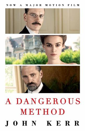 A Dangerous Method: The Story of Jung, Freud and Sabina Spielrein (Paperback)