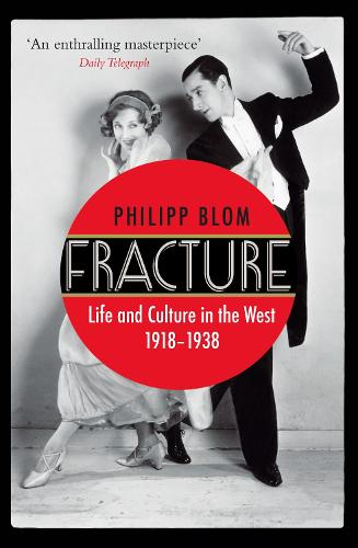 Fracture: Life and Culture in the West, 1918-1938 (Paperback)