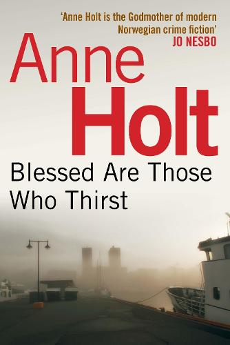 Blessed Are Those Who Thirst - Hanne Wilhelmsen Series (Paperback)
