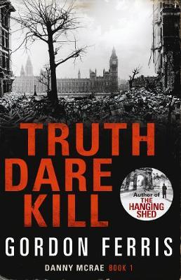 Truth Dare Kill - Danny McRae Series (Hardback)