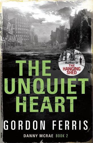 The Unquiet Heart - Danny McRae Series (Hardback)