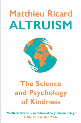 Altruism: The Science and Psychology of Kindness (Paperback)