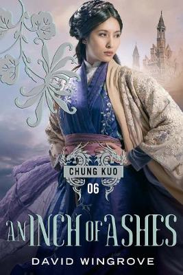 An Inch of Ashes - CHUNG KUO SERIES (Hardback)