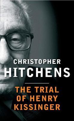 The Trial of Henry Kissinger (Hardback)