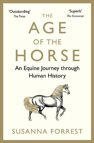 The Age of the Horse: An Equine Journey through Human History (Paperback)