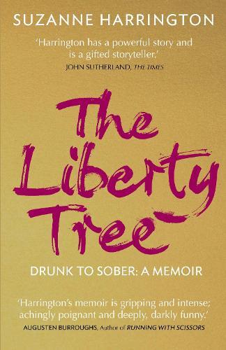 The Liberty Tree: Drunk to Sober: A Memoir (Paperback)