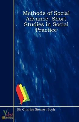 Methods of Social Advance: Short Studies in Social Practice (Paperback)