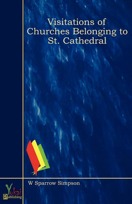 Visitations Of Churches Belonging To St. Cathedral (Paperback)