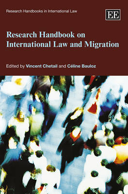 Research Handbook on International Law and Migration - Research Handbooks in International Law Series (Hardback)