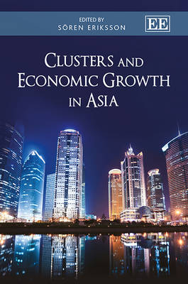 Clusters and Economic Growth in Asia (Hardback)
