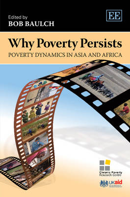 Why Poverty Persists: Poverty Dynamics in Asia and Africa (Hardback)