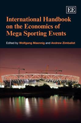 International Handbook on the Economics of Mega Sporting Events (Hardback)