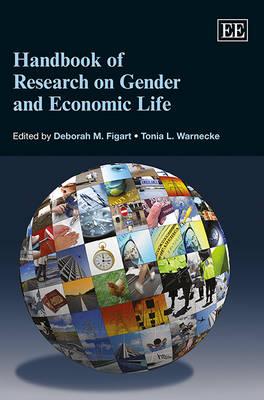 Handbook of Research on Gender and Economic Life (Hardback)