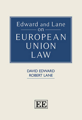 Edward and Lane on European Union Law (Hardback)